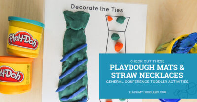 Check out these playdough mats and straw necklaces general conference toddler activities