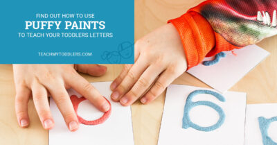 Find out how to use puffy paints to teach your toddlers letters