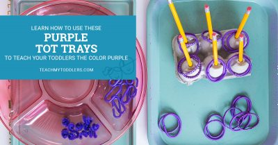 Learn how to use these purple tot trays to teach your toddlers the color purple