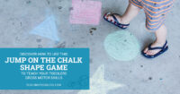 Discover how to use this jump on the chalk shapes game to teach your toddlers gross motor skills