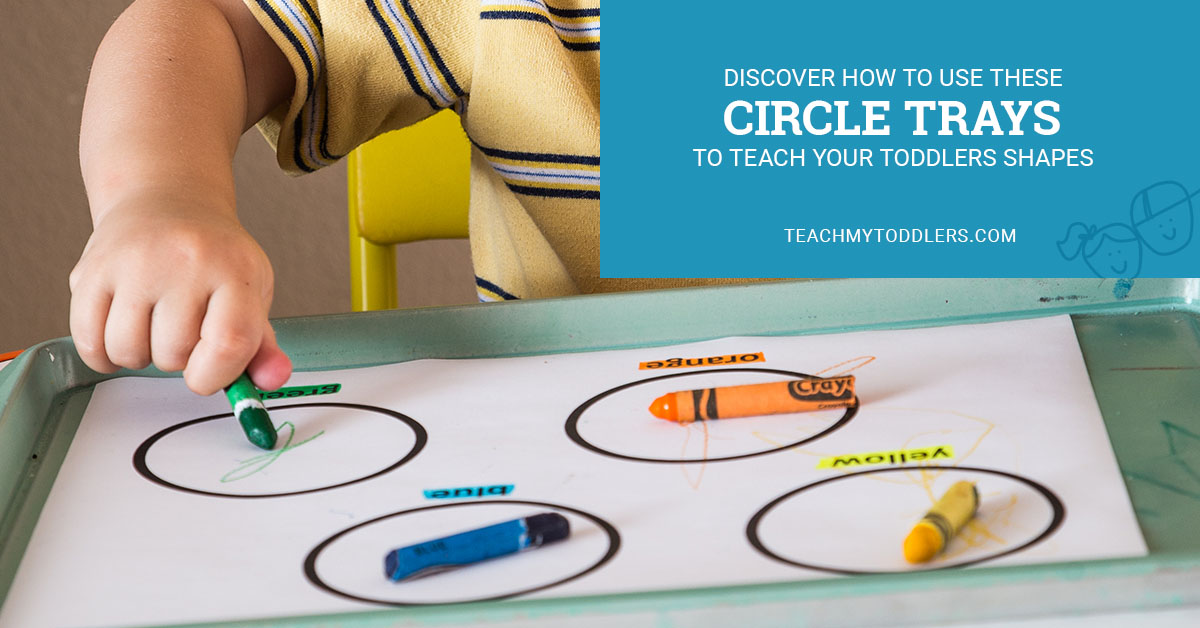 Discover how to use these circle trays to teach your toddlers shapes