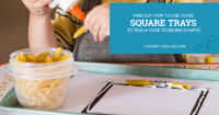 Find out how to use these square trays to teach toddlers shapes
