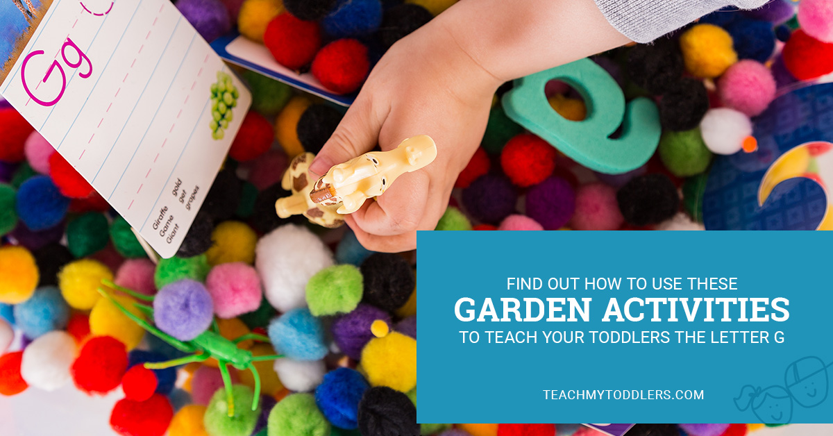 Find out how to use these g is for garden activities to teach toddlers the letter g