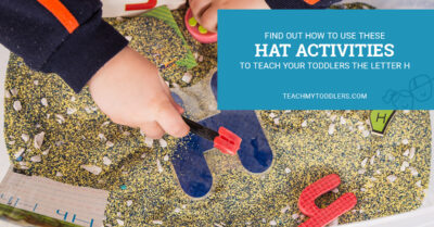 Find out how to use these h is for hat activities to teach toddlers the letter h
